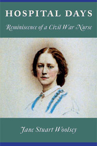 Hospital Days: Reminiscence of a Civil War Nurse