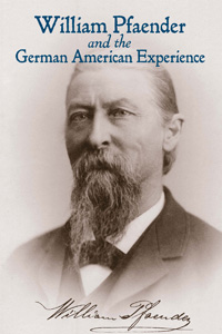 Wilhelm Pfaender and the German American Experience